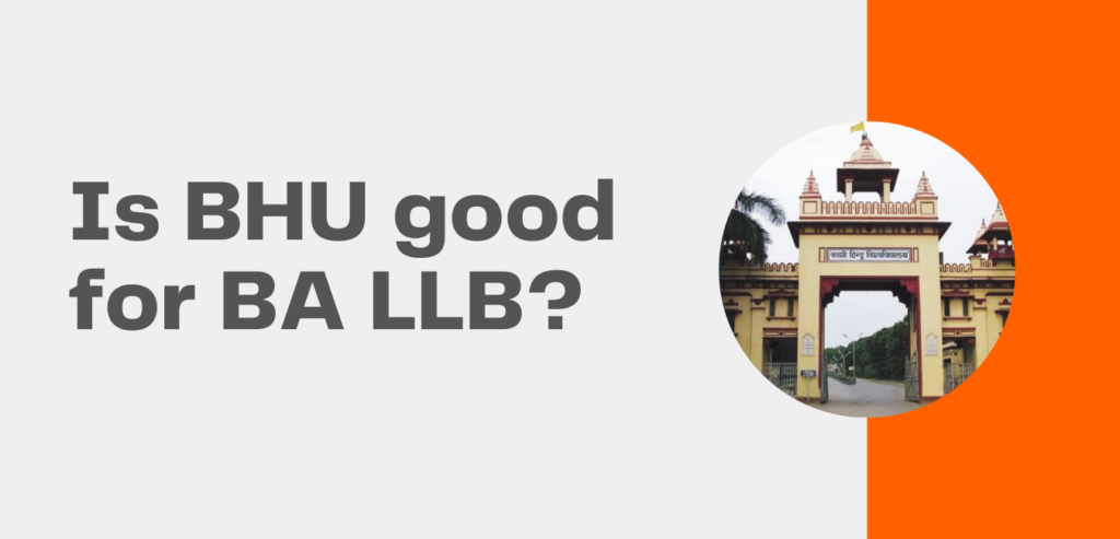 Is BHU good for BA LLB?